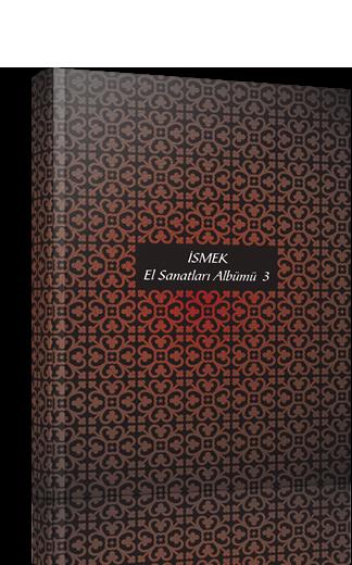 İSMEK El Sanatları Albümü 3